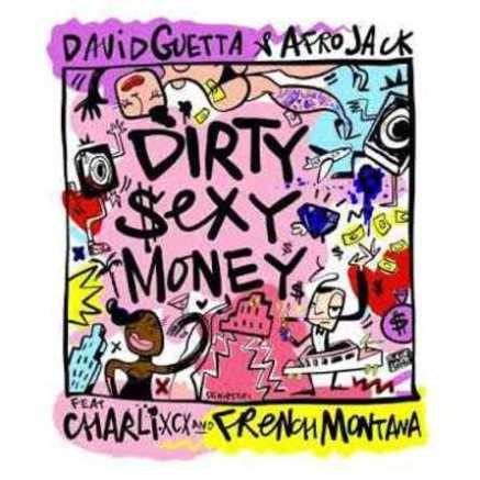 Music:David Guetta & Afrojack Ft. Charli XCX & French Montana – Dirty Sexy Money: