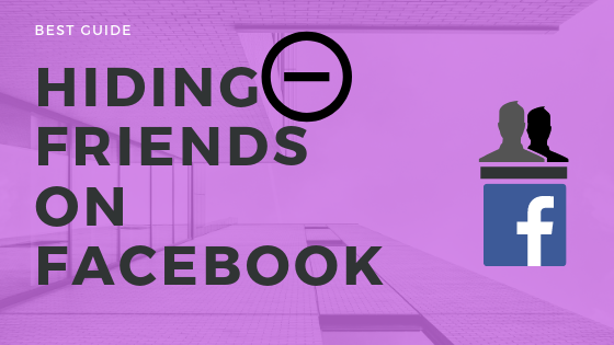 Hiding Friends On Facebook<br/>