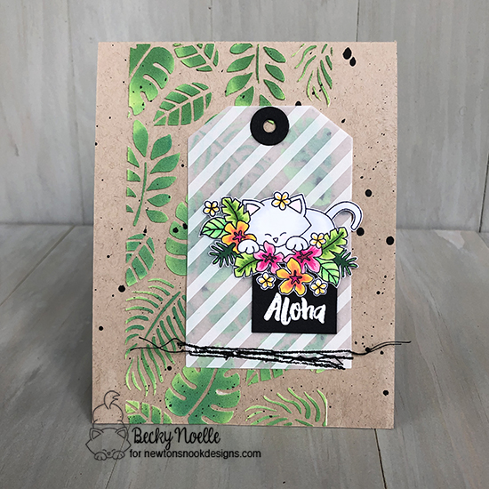 Aloha by Becky features Aloha Newton, Tropical Leaves, and Fancy Edges Tag by Newton's Nook Designs; #newtonsnook