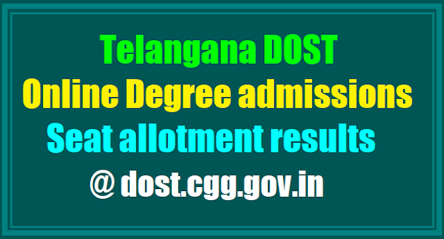 Telangana DOST,Online Degree admissions,1st Phase Seat allotment results, dost.cgg.gov.in
