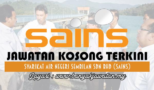 Jawatan Kosong 2017 di Syarikat Air Negeri Sembilan Sdn Bhd (SAINS) www.banyakjawatan.my