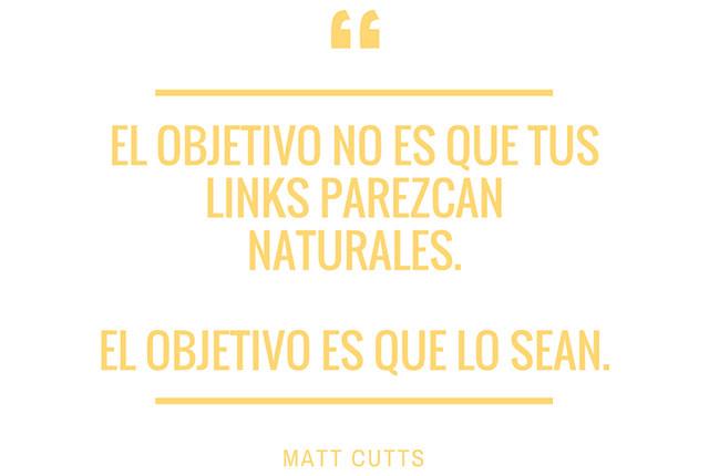 frase: el objetivo no es que tus links parezcan naturales. Rl objetivo es que lo sean.