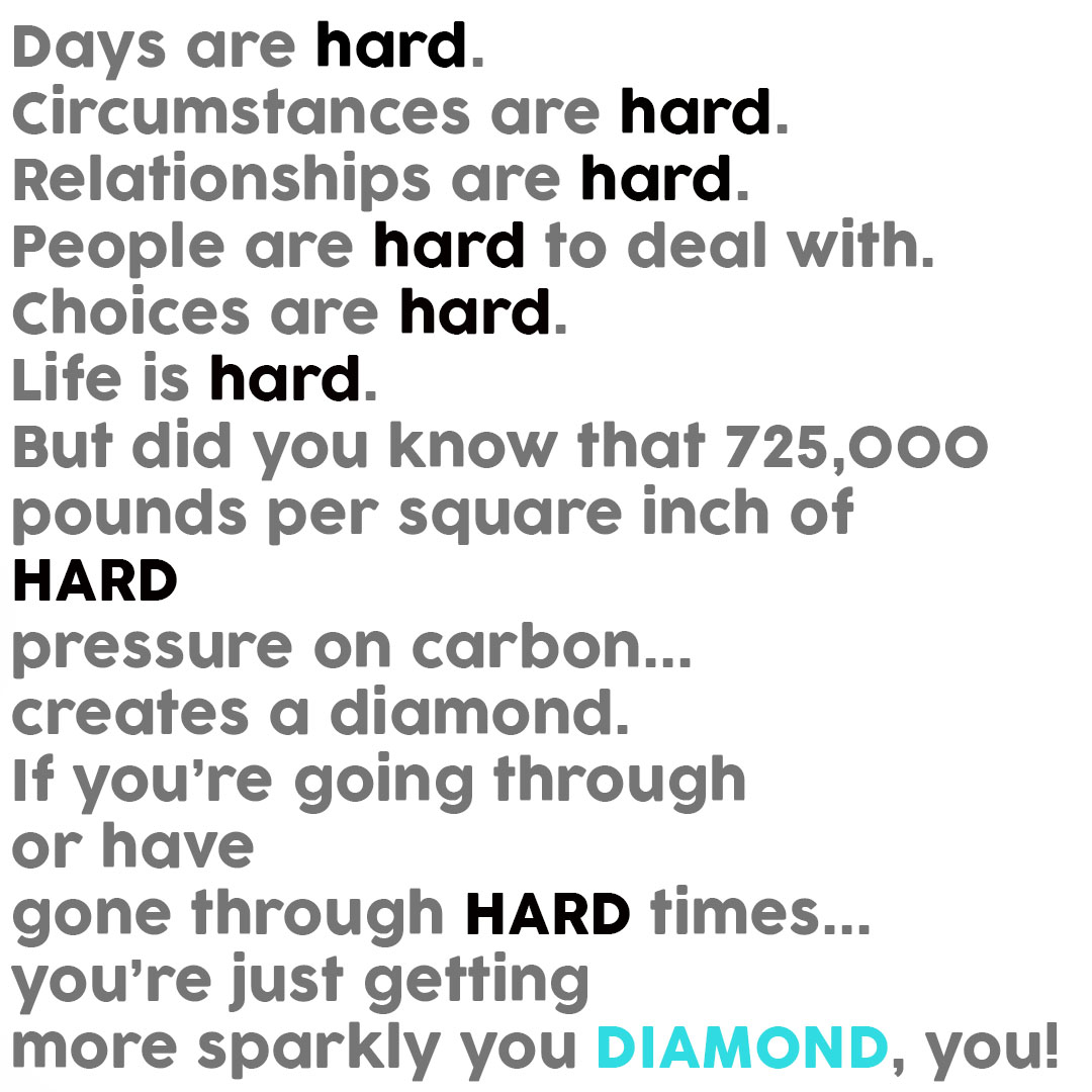 Love Choices Quotes Kandeej How To Make A Diamond Or When Life Feels Too Hard.