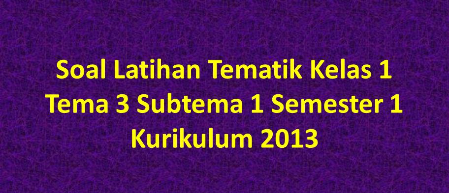 Contoh Soal Kurikulum 2013
