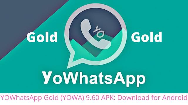 YoWhatsApp Gold APK 9.91 Download Latest Version [ 2021 ]