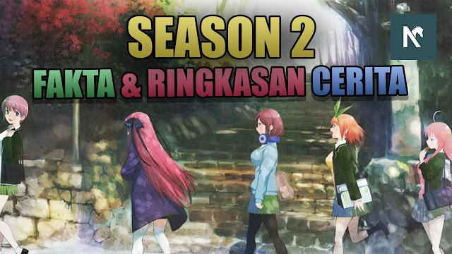 Go-Toubun no Hanayome Season 2 Release | Ringkasan Cerita + Fakta
