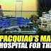 LOOK: Sen. Manny Pacquiao Magtatayo Ng Dambuhalang Hospital Para Sa Mahihirap