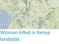 http://sciencythoughts.blogspot.co.uk/2013/11/woman-killed-in-kenya-landslide.html