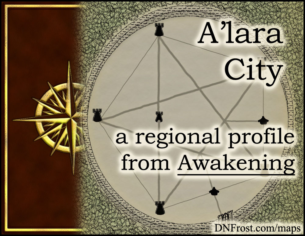 A'lara City: forged by a legend and veiled in mist http://www.dnfrost.com/2016/01/alara-city-regional-profile.html #TotKW A regional profile by D.N.Frost @DNFrost13 Part 19 of a series.