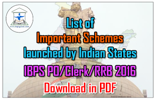 List of Important Schemes launched by Indian State Governments– GK Updates for IBPS PO/Clerk/RRB 2016-Download in PDF