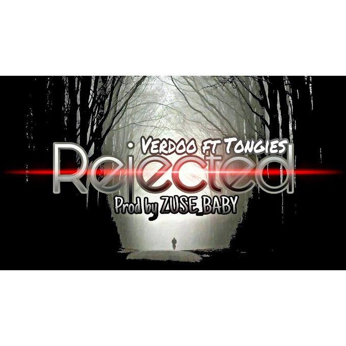 Music: Verdoo ft Tongies - REJECTED