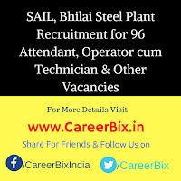 SAIL, Bhilai Steel Plant Recruitment for 96 Attendant, Operator cum Technician, Fire Engine Driver, Mining Mate Vacancies