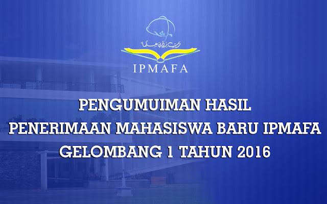 Pengumuman Hasil Penerimaan Mahasiswa Baru IPMAFA Gelombang 1