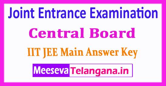 JEE Main Central Board Joint Entrance Examination JEE Main Answer Key 2018