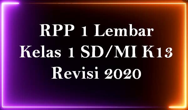 RPP 1 Lembar Kelas 1 SD/MI K13 Revisi 2020