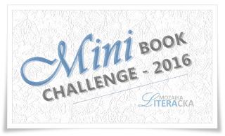 http://mozaika-literacka.blogspot.com/2015/12/mini-book-challenge-2016-wyzwanie.html#more