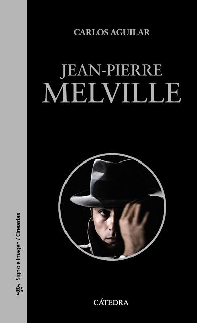 "Crítica de ""Jean-Pierre Melville"" (Carlos Aguilar) por Iván Suárez Martínez e5f236b41ed"