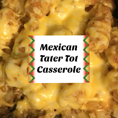 "... )Adventures of a ""Born Again"" Farm Girl: Mexican Tater Tot Cass..."