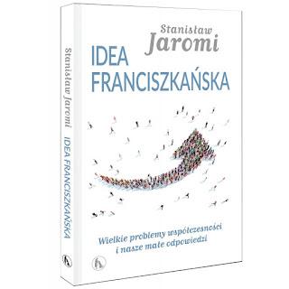 Stanisław Jaromi. Idea franciszkańska.