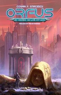 Portada de Orfus: El ocaso de los Or'Uka de Cosmin Stircescu, con una gran cabeza de una estatua en primera plana junto a un soldado, cascotes y una ciudad detrás.
