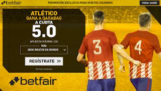 betfair supercuota 5 victoria de Atlético a Qarabag champions 18 octubre
