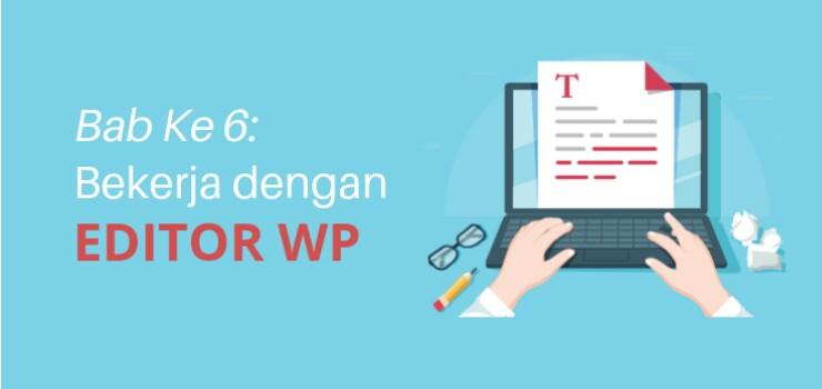 Bab 6 Bekerja dengan Editor WordPress