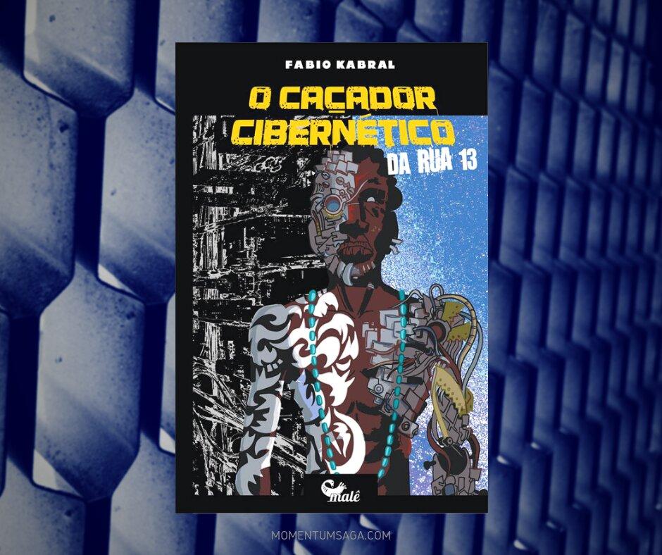 Resenha: O caçador cibernético da Rua Treze, de Fábio Kabral