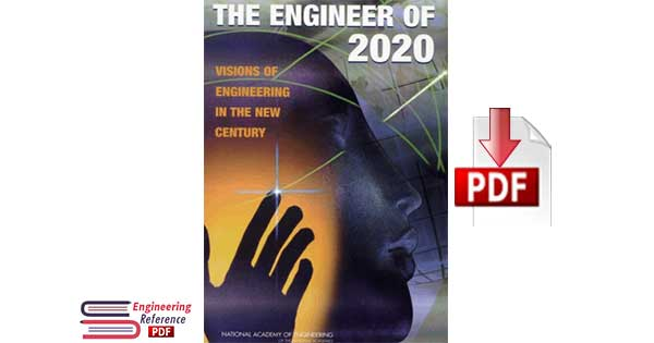 Educating the Engineer of 2020: Adapting Engineering Education to the New Century 1st Edition