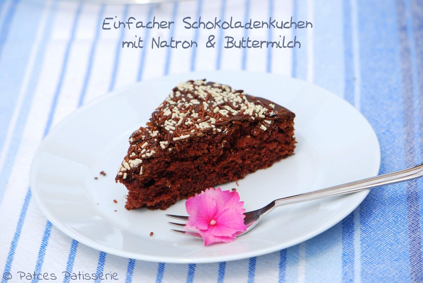 Patces Patisserie Einfacher Schokoladenkuchen Mit Buttermilch Natron