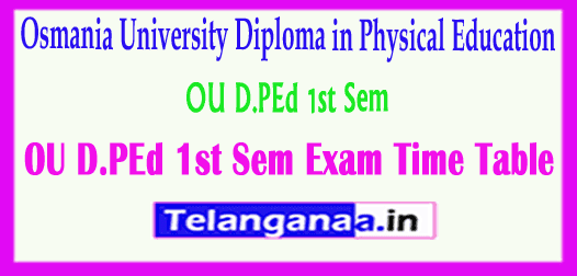 OU D.PEd 1st Sem Diploma in Physical Education 1st Sem Exam Time Table