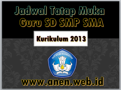 Jadwal Tatap Muka Guru SD Kurikulum 2013_Anen.Web.id