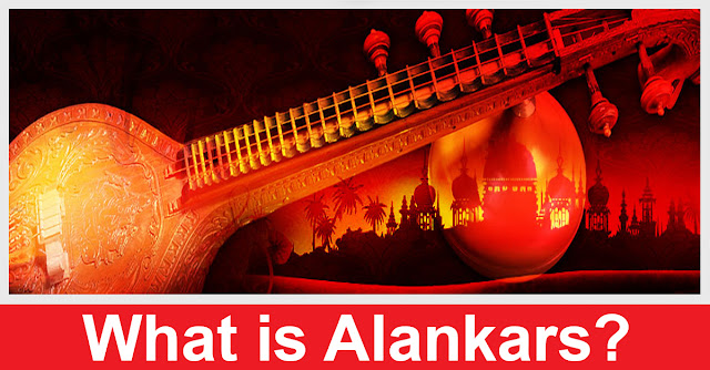 What is Alankars in Indian Classical Music?