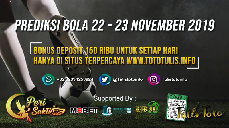 PREDIKSI BOLA TANGGAL 22 – 23 NOVEMBER 2019