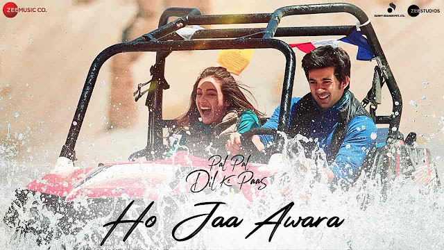 Ho Ja Awara Lyrics - Pal Pal Dil Ke Paas | Ash King, Monali Thakur