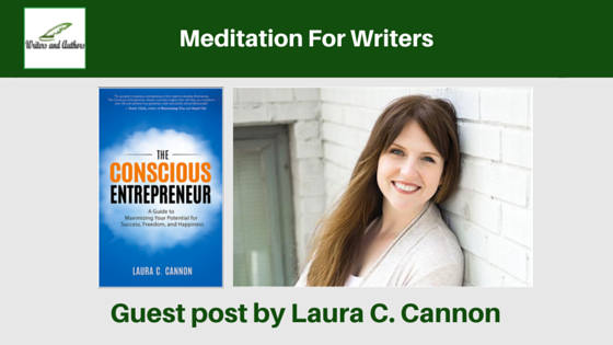 Meditation For Writers, guest post by Laura C. Cannon @iReadBookTours