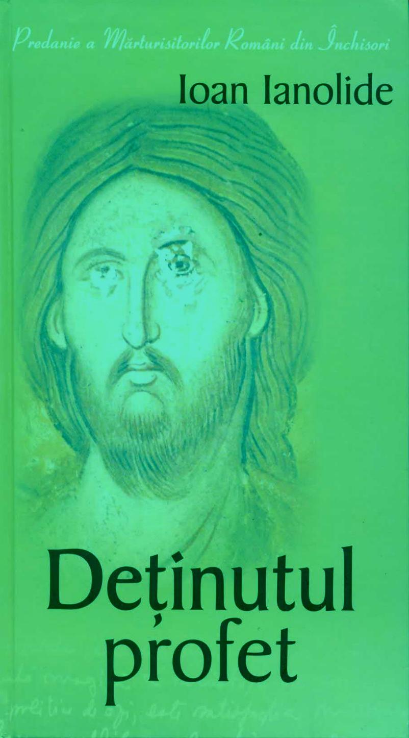 Ioan Ianolide - Deținutul profet