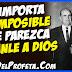 No importa lo imposible que parezca créanle a Dios