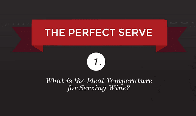What Is The Ideal Temperature For Serving Wine?