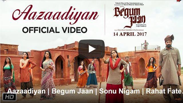 Begum Jaan: Aazaadiyan Lyrics | Sonu Nigam, Rahat Fateh Ali Khan
