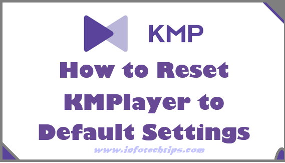 Reset KMPlayer to Default