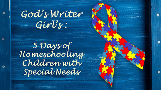 Homeschool Review Crew Blog Hop: 5 Days of Homeschooling Children with Special Needs- Intro