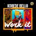 Download Mp3 | Korede Bello - Work It