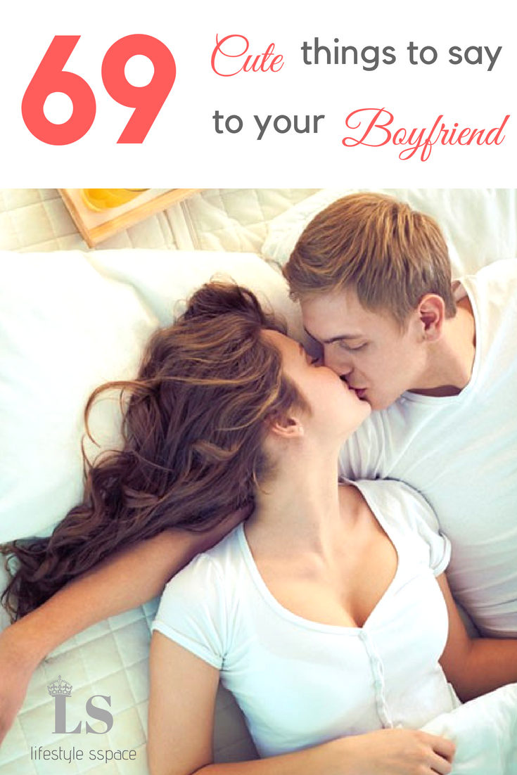 69 Cute Things to Say to Your Boyfriend