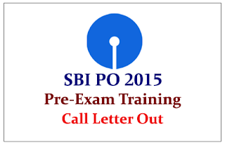 SBI PO 2015 Pre-Exam Training Call Letters Out