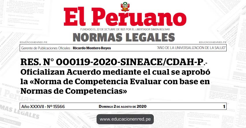 RES. N° 000119-2020-SINEACE/CDAH-P.- Oficializan Acuerdo mediante el cual se aprobó la «Norma de Competencia Evaluar con base en Normas de Competencias»