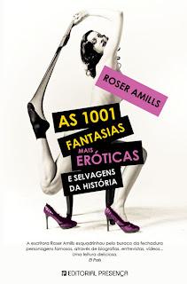 """Editorial Presença   Novidade """"As 1001 Fantasias Mais Eróticas e Selvagens da História"""", de Roser Amills"""