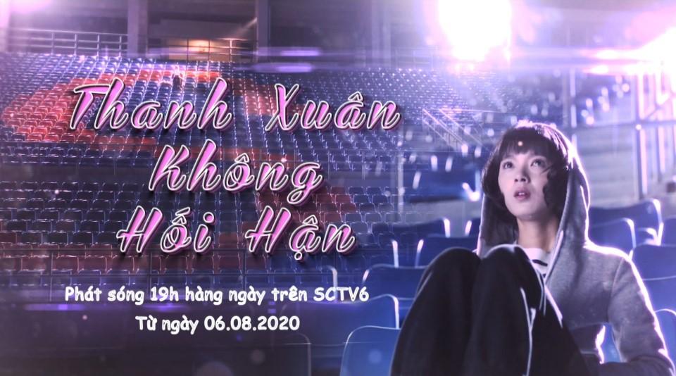 Thanh Xuân Không Hối Hận - Sctv6 (2020)