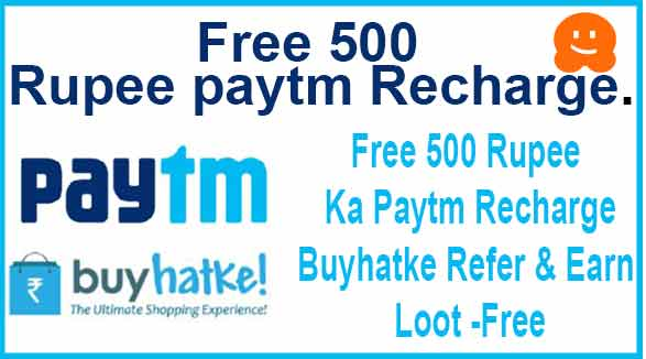 Free 500 Rupee Ka Paytm Recharge Buyhatke Refer & Earn Loot -Free