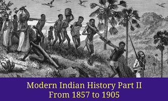Modern History Part-II: From 1857 to 1905