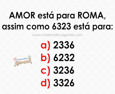 Desafio: Amor está para Roma, assim como 6323 está para: